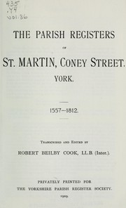 Cover of: The parish registers of St. Martin, Coney Street, York, 1557-1812 | St. Martin (Church : Yorkshire)