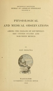 Cover of: Physiological and medical observations among the Indians of southwestern United States and northern Mexico
