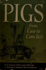 Cover of: Pigs, from cave to Corn Belt