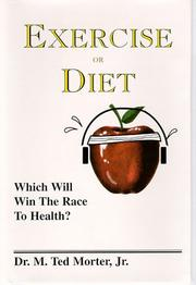 Cover of: Exercise or diet: which will win the race to health?