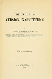 Cover of: The place of version in obstetrics