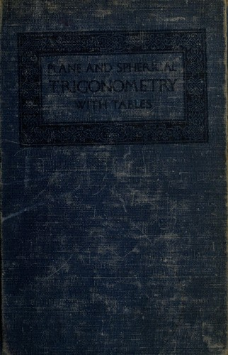 Plane and Spherical trigonometry and tables by George Wentworth