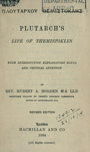 Cover of: Ploutarchou Themistokles: Life of Themistokles; with introd., explanatory notes, and critical appendix by Hubert A. Holden.