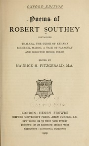 Cover of: Poems of Robert Southey: containing Thalaba, The curse of Kehama, Roderick, Madoc, A tale of Paraguay and selected minor poems