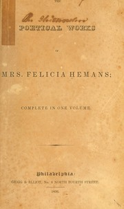 Cover of: The poetical works of Mrs. Felicia Hemans by Felicia Dorothea Browne Hemans, Hemans Mrs