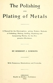 Cover of: The Polishing and Plating of Metals | Herbert James Hawkins