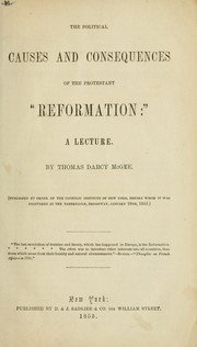 "Cover of: The political causes and consequences of the Protestant ""reformation"": a lecture.  By Thomas Darcy McGee.  (Pub. by order of the Catholic institute of New York, before whom it was delivered at the Tabernacle, Broadway, January 26th, 1853)"