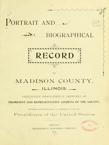 Portrait and biographical record of Madison County, Illinois by