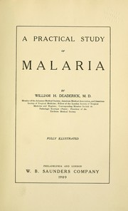Cover of: A practical study of malaria | William Heiskell Deaderick