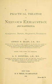 Cover of: A practical treatise on nervous exhaustion (neurasthenia)