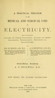Cover of: A practical treatise on the medical and surgical uses of electricity