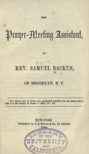 Cover of: The prayer-meeting assistant | Samuel Backus