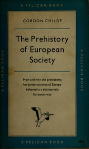Cover of: The prehistory of European society: [How and why the prehistoric barbarian societies of Europe behaved in a distinctively European way.