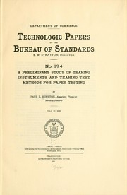 Cover of: A preliminary study of tearing instruments and tearing test methods for paper testing | Paul Leon Houston