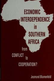 Cover of: Economic interdependence in southern Africa | Jesmond Blumenfeld