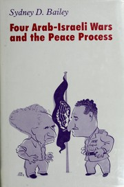 Four Arab-Israeli wars and the peace process by Sydney Dawson Bailey