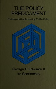 Cover of: The policy predicament: making and implementing public policy