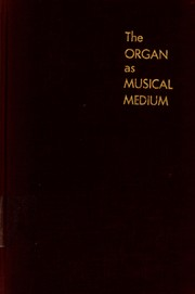 Cover of: The organ as musical medium. | John T. Fesperman