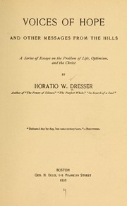 Cover of: Voices of hope, and other messages from the hills | Horatio W. Dresser