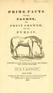 Cover of: Prime facts for the farmer, the fruit grower, and the public | M. R. Bartlett