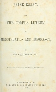 Cover of: Prize essay on the corpus luteum of menstruation and pregnancy
