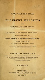 Cover of: A probationary essay on purulent deposits after wounds and operations