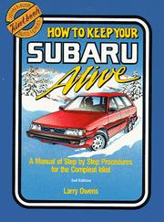 Cover of: 1975 to 1988--how to keep your Subaru alive | Larry Owens