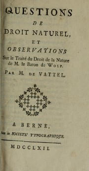 Cover of: Questions de droit naturel, et observations sur le Traité du droit de la nature de M. le baron de Wolf