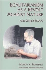 Cover of: Egalitarianism as a revolt against nature, and other essays | Murray N. Rothbard