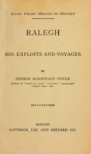Cover of: Ralegh, his exploits and voyages