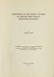 Cover of: Reduction of the sulfur content of certain high boiling petroleum fractions ... | James Hubert Gary