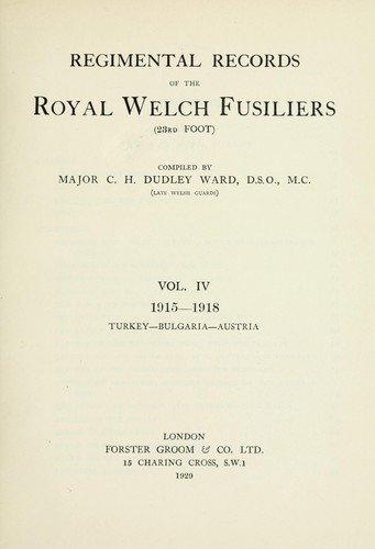 Regimental records of the Royal Welch Fusiliers (23rd Foot) by C. H. Dudley Ward
