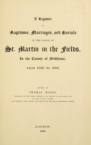 Cover of: A register of baptisms, marriages, and burials in the parish of St. Martin in the Fields