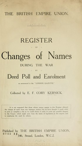 "Register of changes of names during the war by deed poll and enrolment as announced in the ""London Gazette."" by E. F. Cory Kernick"