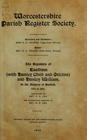 Cover of: The registers of Eastham (with Hanley Child and Orleton) and Hanley William, in the Deanery of Burford, 1572 to 1812 | Eastham (England : Parish)
