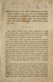 "Cover of: Regulations as to the purchase of produce under the ""Act to authorize the exchange of bonds for articles in kind, and the shipment, sale, or hypothecation of such articles,"" approved April 21, 1862"