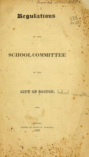 Regulations of the School committee of the city of Boston.