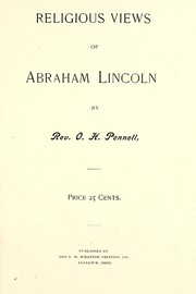 Cover of: Religious views of Abraham Lincoln. | Orrin Henry Pennell
