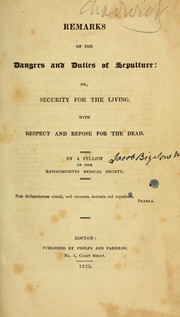 Cover of: Remarks on the dangers and duties of sepulture, or, Security for the living | John G. Coffin