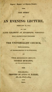 Cover of: Repent! repent! or likewise perish! The spirit of an evening lecture, February 16, 1812; on the late calamity at Richmond, Virginia