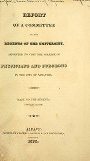 Report of a committee of the regents of the university, appointed to visit the College of Physicians and Surgeons in the city of New-York by University of the State of New York