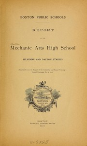 Cover of: Report of the mechnical arts high school ... | Boston. Mechanic arts high school