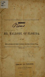 Cover of: Report of Mr. Mallory, of Florida, on the relations of the United States with Cuba
