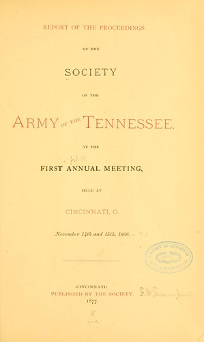 Report of the proceedings of the Society of the Army of the Tennessee, at the …