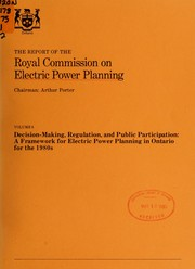 Cover of: REPORT OF THE ROYAL COMMISSION ON ELECTRIC POWER PLANNING: VOL.8 - DECISION-MAKING, REGULATION, AND PUBLIC PARTICIPATION: A FRAME WORK FOR ELECTRIC POWER PLANNING IN ONTARIO FOR THE 1980'S