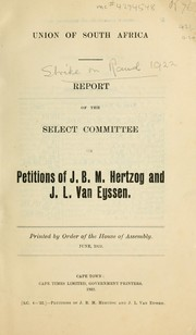 Cover of: Report of the Select Committee on Petitions of J.B.M. Hertzog and J.L. Van Eyssen. | South Africa. Select Committee on Petitions of J.B.M. Hertzog and J.L. Van Eyssen.