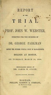 Cover of: Report of the trial of Prof. John W. Webster
