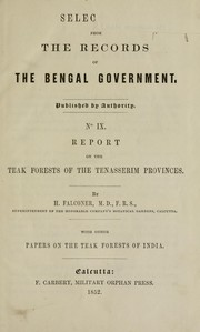 Cover of: Report on the Teak Forests of the Tenasserim Provinces