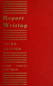 Cover of: Report writing | Carl Gilbert Gaum