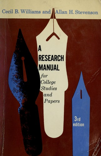 A research manual for college studies and papers. by Cecil Brown Williams